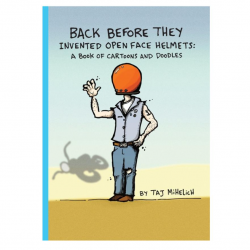 LIVRE BACK BEFORE THEY INVENTED OPEN FACE HELMETS - TAJ MIHELICH - image 3